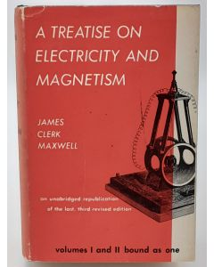 A Treatise on Electricity and Magnetism. 2 volumes in one.