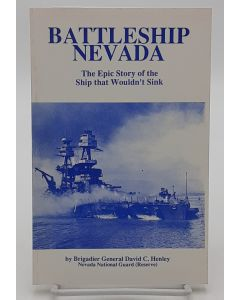 Battleship Nevada: The Epic Story of the Ship that Wouldn't Sink.