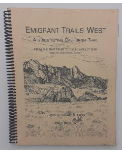Emigrant Trails West: A Guide to the California Trail. From the Raft River to the Humboldt Sink and the Greenhorn Cutoff.