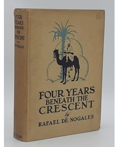 Four Years Beneath the Crescent. (signed).