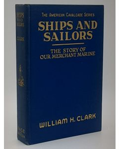 Ships and Sailors: The Story of our Merchant Marine.