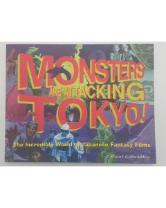 Monsters Are Attacking Tokyo! : The Incredible World of Japanese Fantasy Films.