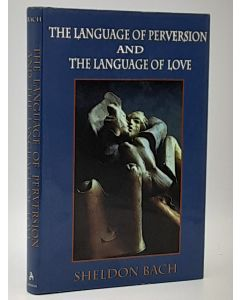 The Language of Perversion and the Language of Love.