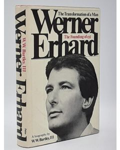 Werner Erhard The Transformation of a Man: The Founding of est.