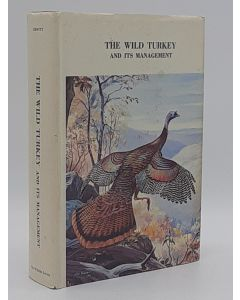 The Wild Turkey and Its Management.