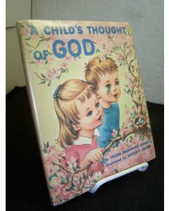 A Child's Thoughts of God, A Poem Based on Psalm 104.