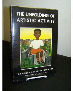 The Unfolding of Artistic Activity; Its Basis, Processes, and Implications..